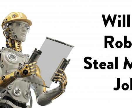 Will A Robot Steal My Job